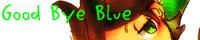 Good bye Blue
